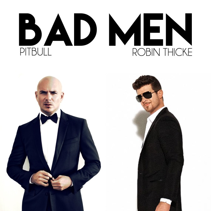 Bad Men – New Single by Pitbull ft. Robin Thicke
