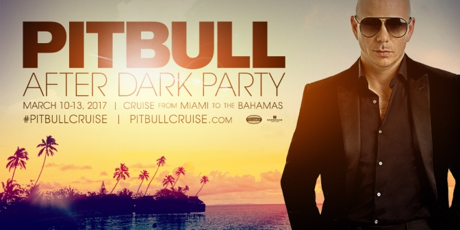 Pitbull After Dark Party – The Pitbull Cruise — PREVIEW SCHEDULE