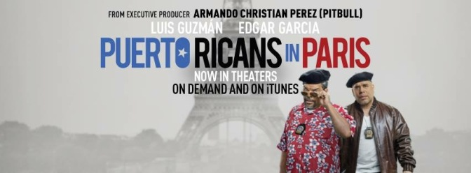 Puerto Ricans in Paris, Executive Produced by Pitbull – AVAILABLE NOW