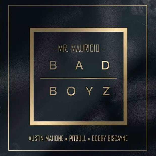 NEW MUSIC: Mr. Mauricio — 'Bad Boyz' ft. Pitbull, Austin Mahone, & Bobby Biscayne