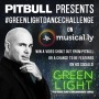 Pitbull Presents the #GreenlightDanceChallenge on Musical.ly