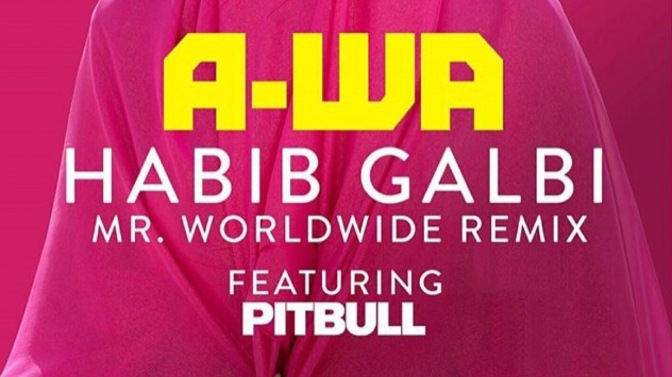 "NEW MUSIC: ""Habib Galbi (Mr. Worldwide Remix)"" by A-Wa ft. Pitbull"