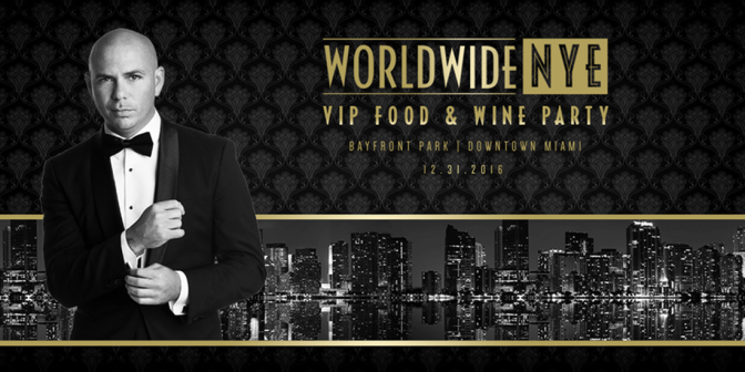 Worldwide NYE VIP Food & Wine Party at Pitbull's New Year's Revolution