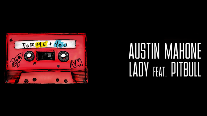 'Lady' by Austin Mahone ft. Pitbull — PREVIEW