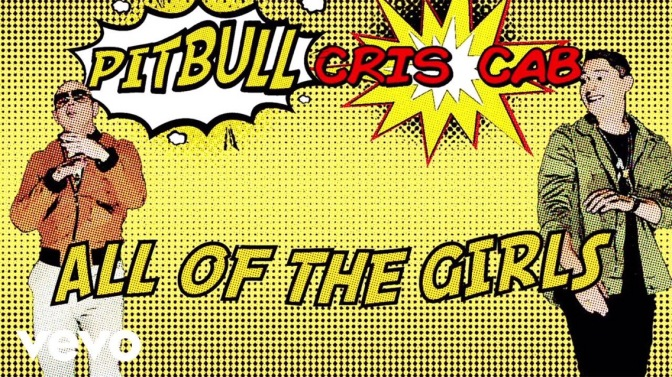 WATCH: 'All Of The Girls' by Cris Cab ft. Pitbull — Lyric Video